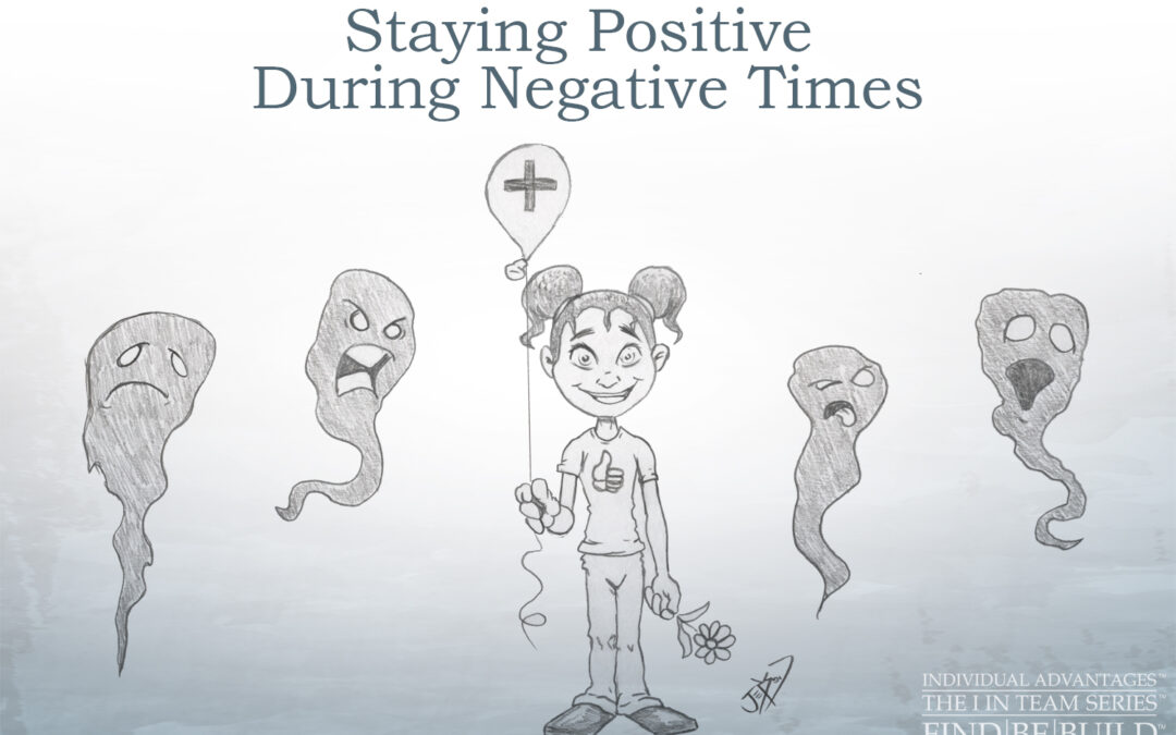 Staying Positive During Negative Times