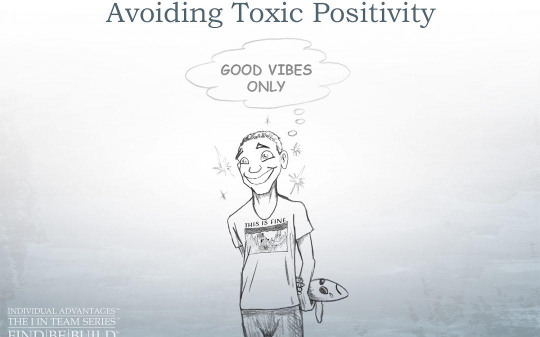 Avoiding Toxic Positivity