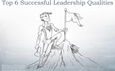 Top 6 Successful Leadership Qualities